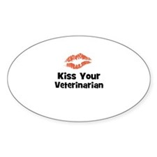 Kiss Your Veterinarian Oval Decal
