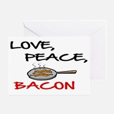 LOVE , PEACE, BACON Greeting Card