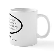 NEVER ARGUE WITH STUPID PEOPLE.  MARK T Mug