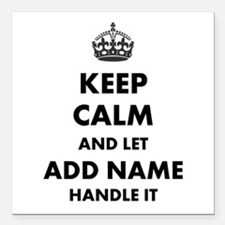 Keep Calm and Let add name handle it Square Car Ma