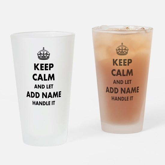Keep Calm and Let add name handle it Drinking Glas