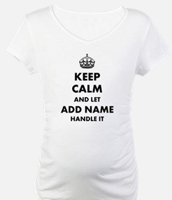 Keep Calm and Let add name handle it Shirt