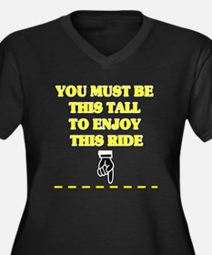 YOU MUST BE THIS TALL TO ENJOY T Plus Size T-Shirt