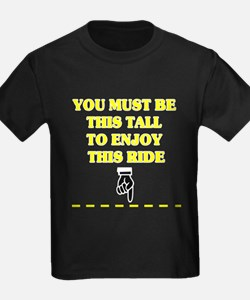 YOU MUST BE THIS TALL TO ENJOY THIS RIDE T-Shirt