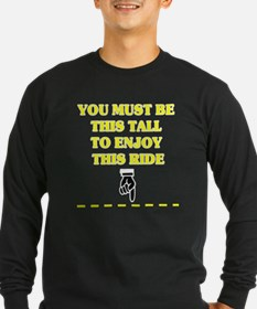 YOU MUST BE THIS TALL TO ENJOY Long Sleeve T-Shirt