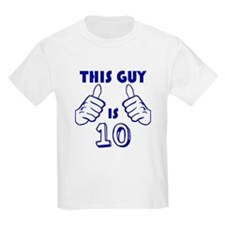 This Guy Is 10 T-Shirt