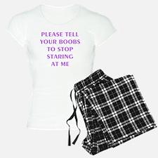 PLEASE TELL YOUR BOOBS TO S Pajamas