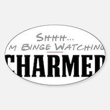 Shhh... I'm Binge Watching Charmed Oval Decal