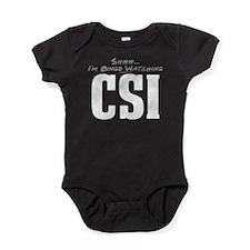 Shhh... I'm Binge Watching CSI Baby Bodysuit