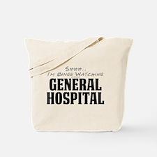 Shhh... I'm Binge Watching General Hospital Tote B