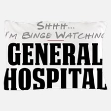 Shhh... I'm Binge Watching General Hospital Pillow