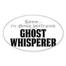 Shhh... I'm Binge Watching Ghost Whisperer Oval St