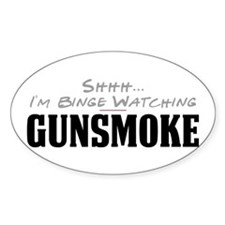 Shhh... I'm Binge Watching Gunsmoke Oval Decal