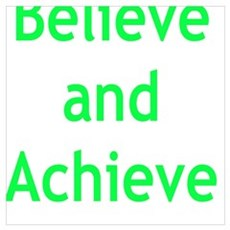 Believe and Achieve Poster