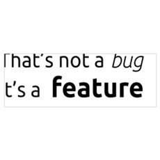 A feature is not a bug Poster