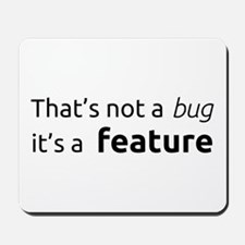 A feature is not a bug Mousepad