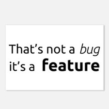 A feature is not a bug Postcards (Package of 8)