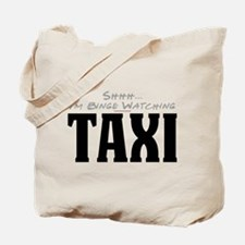Shhh... I'm Binge Watching Taxi Tote Bag