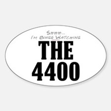 Shhh... I'm Binge Watching The 4400 Oval Decal