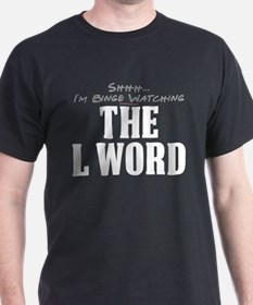 Shhh... I'm Binge Watching The L Word T-Shirt