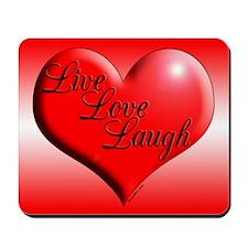 Live Love Laugh by Xennifer Mousepad