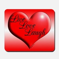 Live Love Laugh by Xennifer Mousepad