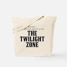 Shhh... I'm Binge Watching The Twilight Zone Tote