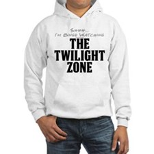 Shhh... I'm Binge Watching The Twilight Zone Hoode