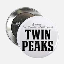 "Shhh... I'm Binge Watching Twin Peaks 2.25"" Button"