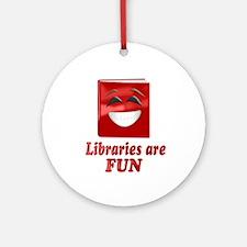 Libraries are Fun Ornament (Round)
