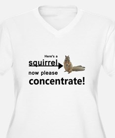 Concentrate on the squirrel Plus Size T-Shirt