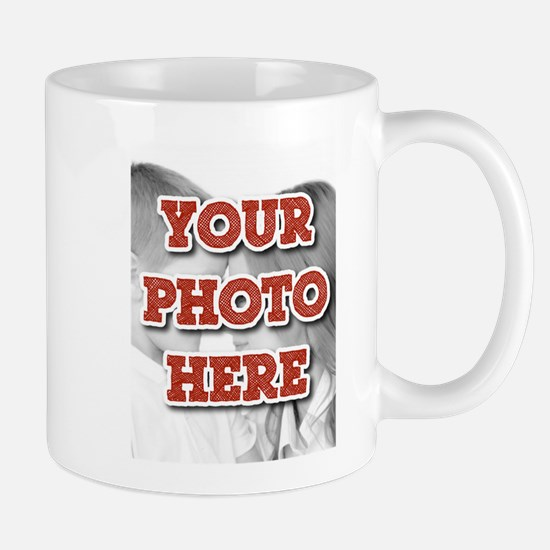 CUSTOM Your Photo Here Mugs