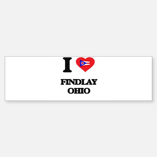 I love Findlay Ohio Bumper Bumper Bumper Sticker