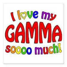 "I love my GAMMA soooo mu Square Car Magnet 3"" x 3"""