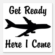 """Here I Come Square Car Magnet 3"""" x 3"""""""