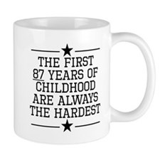 The First 87 Years Of Childhood Mugs