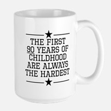 The First 90 Years Of Childhood Mugs