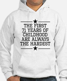 The First 71 Years Of Childhood Hoodie