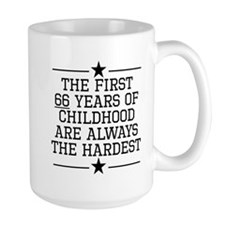 The First 66 Years Of Childhood Mugs