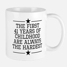 The First 41 Years Of Childhood Mugs