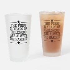 The First 31 Years Of Childhood Drinking Glass