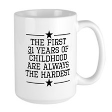 The First 31 Years Of Childhood Mugs