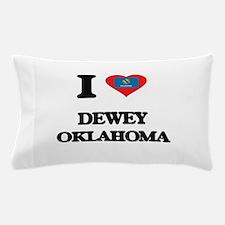 I love Dewey Oklahoma Pillow Case