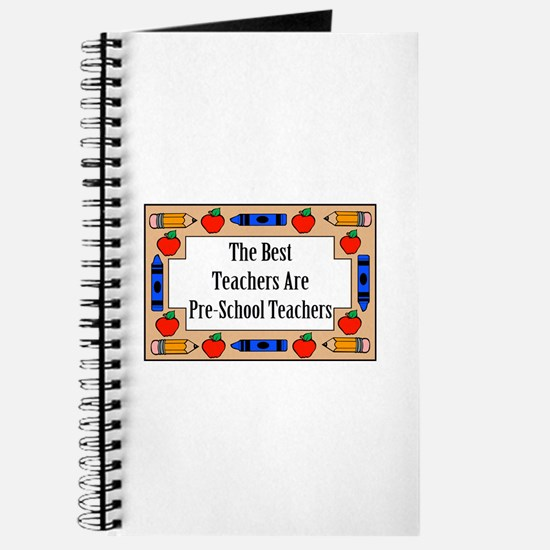 The Best Teachers Are Pre-School Teachers Journal