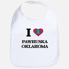 I love Pawhuska Oklahoma Bib