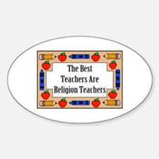 The Best Teachers Are Religion Teachers Decal