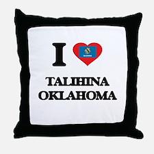 I love Talihina Oklahoma Throw Pillow