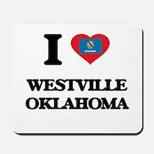 I love Westville Oklahoma Mousepad