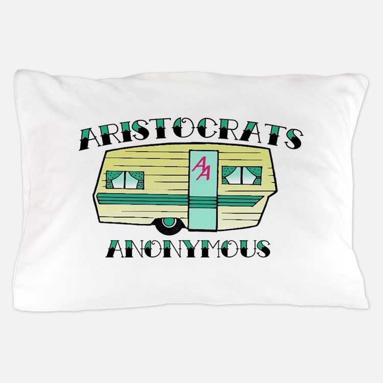 Aristocrats Anonymous Pillow Case