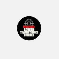Traffic Stops Kill Mini Button